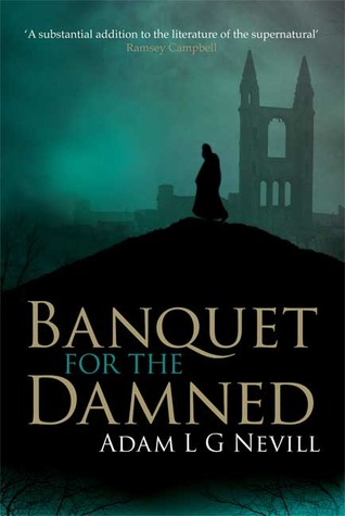 Banquet For the Damned by Adam Nevill
