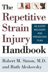 The Repetitive Strain Injury Handbook: An 8-Step Recovery and Prevention Plan