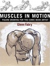 Muscles in Motion: Figure Drawing for the Comic Book Artist