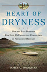 Heart of Dryness: How the Last Bushmen Can Help Us Endure the Coming Age of Permanent Drought