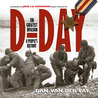 D-Day: The Greatest Invasion: An Illustrated History