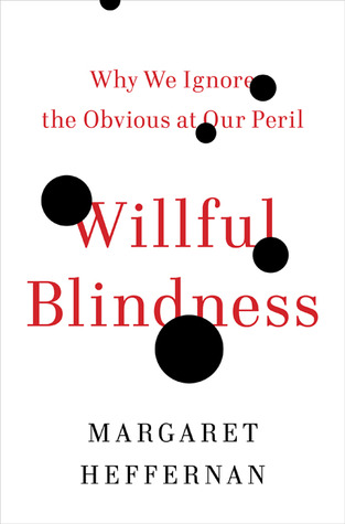 Why We Ignore The Obvious: The Psychology Of Willful Blindness 2