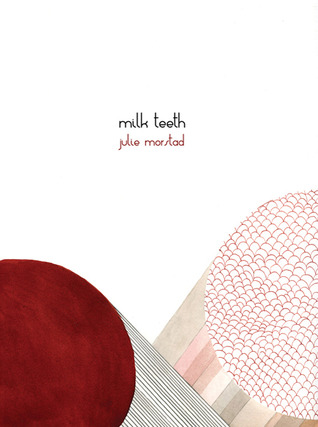 Milk Teeth by Julie Morstad