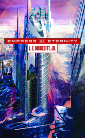 Empress of Eternity by L.E. Modesitt Jr.