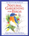 Natural Gardening for Birds: Simple Ways to Create a Bird Haven