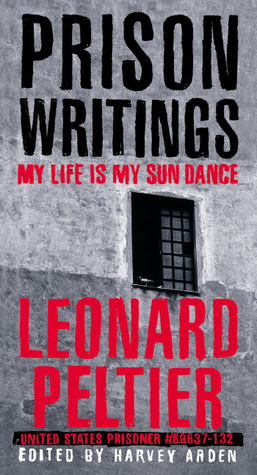 Prison Writings by Leonard Peltier