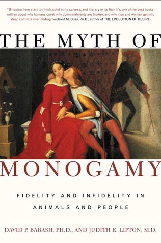 The Myth of Monogamy by David Philip Barash