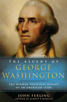 The Ascent of George Washington by John Ferling