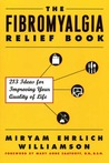 The Fibromyalgia Relief Book: 213 Ideas for Improving Your Quality of Life