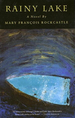 Rainy Lake by Mary Francois Rockcastle