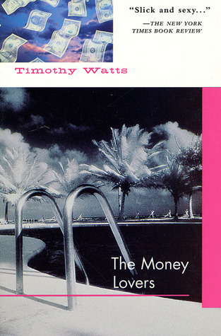 The Money Lovers by Timothy Watts