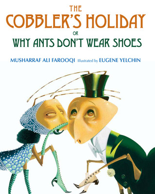 The Cobbler's Holiday: or Why Ants Don't Wear Shoes