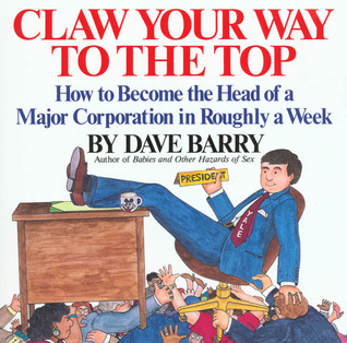 Claw Your Way to the Top by Dave Barry