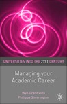 Managing Your Academic Career (Universities Into The 21st Century S.)