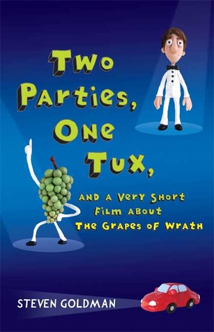 Two Parties, One Tux, and a Very Short Film about The Grapes ... by Steven  Goldman