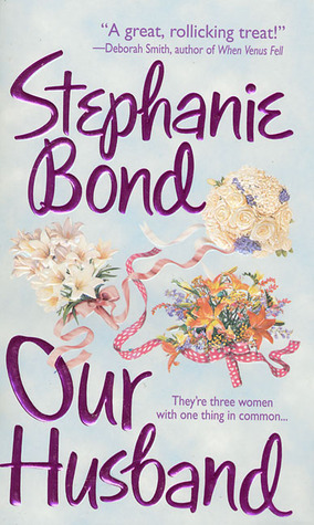 Our Husband by Stephanie Bond