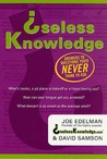 Useless Knowledge: Answers to Questions You'd Never Think to Ask