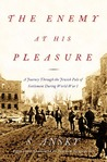 The Enemy at His Pleasure by S. Ansky