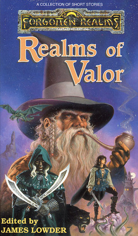 Realms of Valor by James Lowder