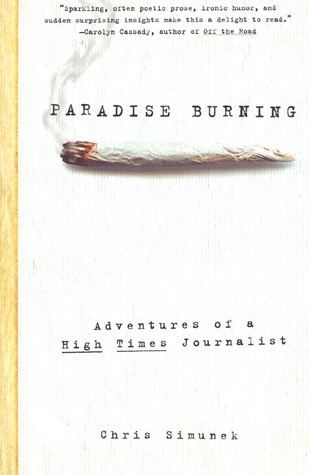 Paradise Burning: Adventures Of A High Times Journalist