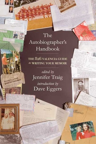 The Autobiographer's Handbook by Jennifer Traig