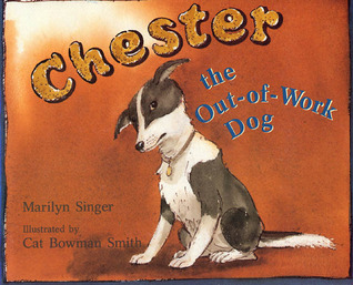 Chester the Out-of-Work Dog by Marilyn Singer