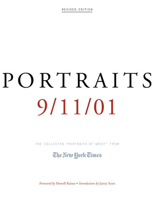 """Portraits: 9/11/01: The Collected """"Portraits of Grief"""" from The New York Times"""