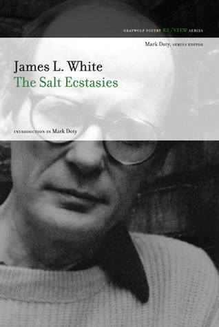The Salt Ecstasies by James L. White