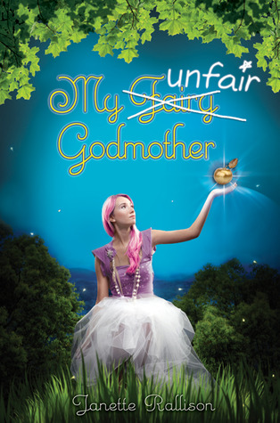 My Unfair Godmother (My Fair Godmother, #2)