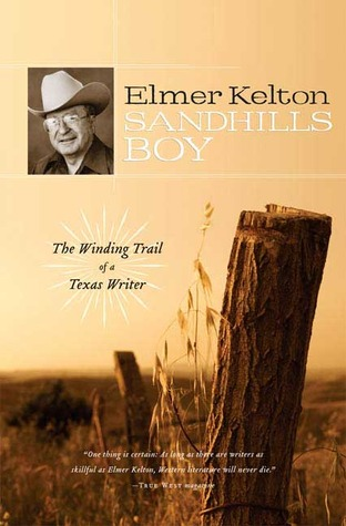 Sandhills Boy: The Winding Trail of a Texas Writer