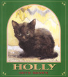 Holly: The True Story of a Cat