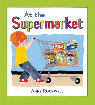 At the Supermarket by Anne F. Rockwell