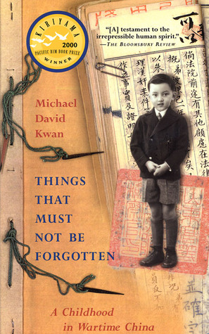 Things That Must Not Be Forgotten by Michael David Kwan