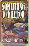 Something to Kill For (Anneke Haagen, #1)