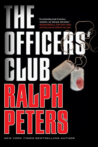 The Officers' Club by Ralph Peters