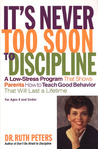 It's Never Too Soon to Discipline: A Low-Stress Program That Shows Parents How to Teach Good Behavior that will Last a Lifetime