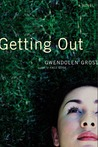 Getting Out: A Novel