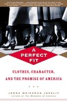 A Perfect Fit: Clothes, Character, and the Promise of America