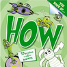 The Book of How?: And Other Questions Asking How?
