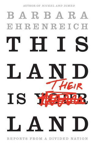This Land Is Their Land by Barbara Ehrenreich