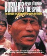 Burma's Revolution of the Spirit: The Struggle for Democratic Freedom and Dignity