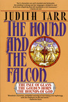 The Hound and the Falcon by Judith Tarr