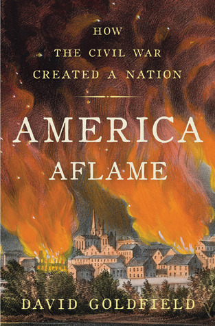 America Aflame by David R. Goldfield