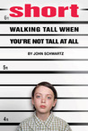 Short: Walking Tall When You're Not Tall At All