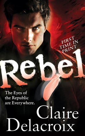 Rebel (Eyes of the Republic, #3)