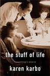 The Stuff of Life: A Daughter's Memoir