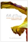 Bells of Change: Kathak Dance, Women and Modernity In India