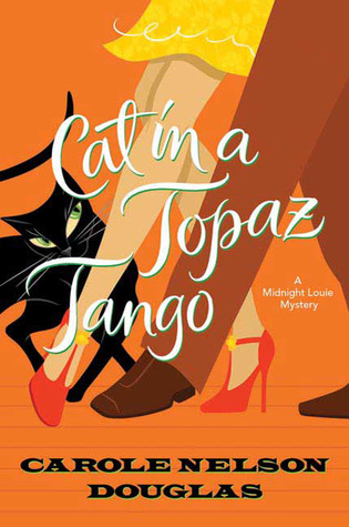 Cat in a Topaz Tango by Carole Nelson Douglas