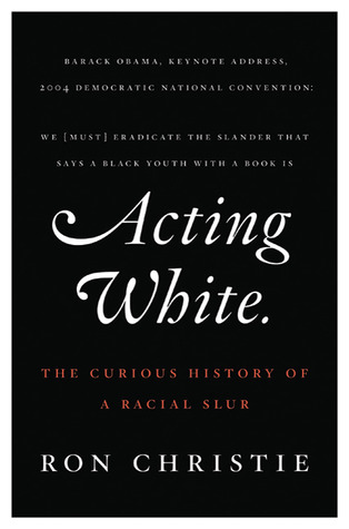 Acting White by Ron Christie