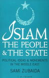 Islam, the People and the State: Political Ideas and Movements in the Middle East